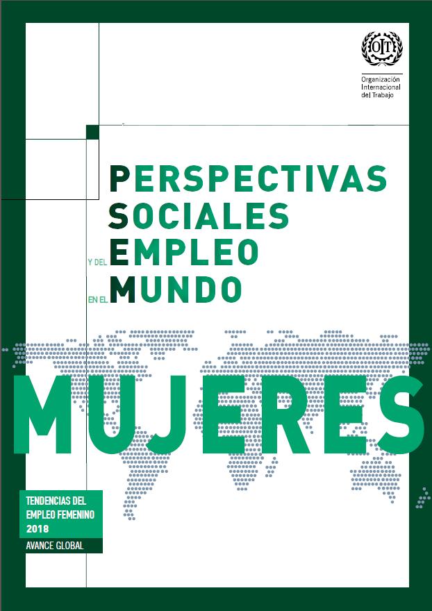 d5725e0bbea Perspectivas sociales y del empleo en el mundo  Avance global sobre las  tendencias del empleo femenino 2018