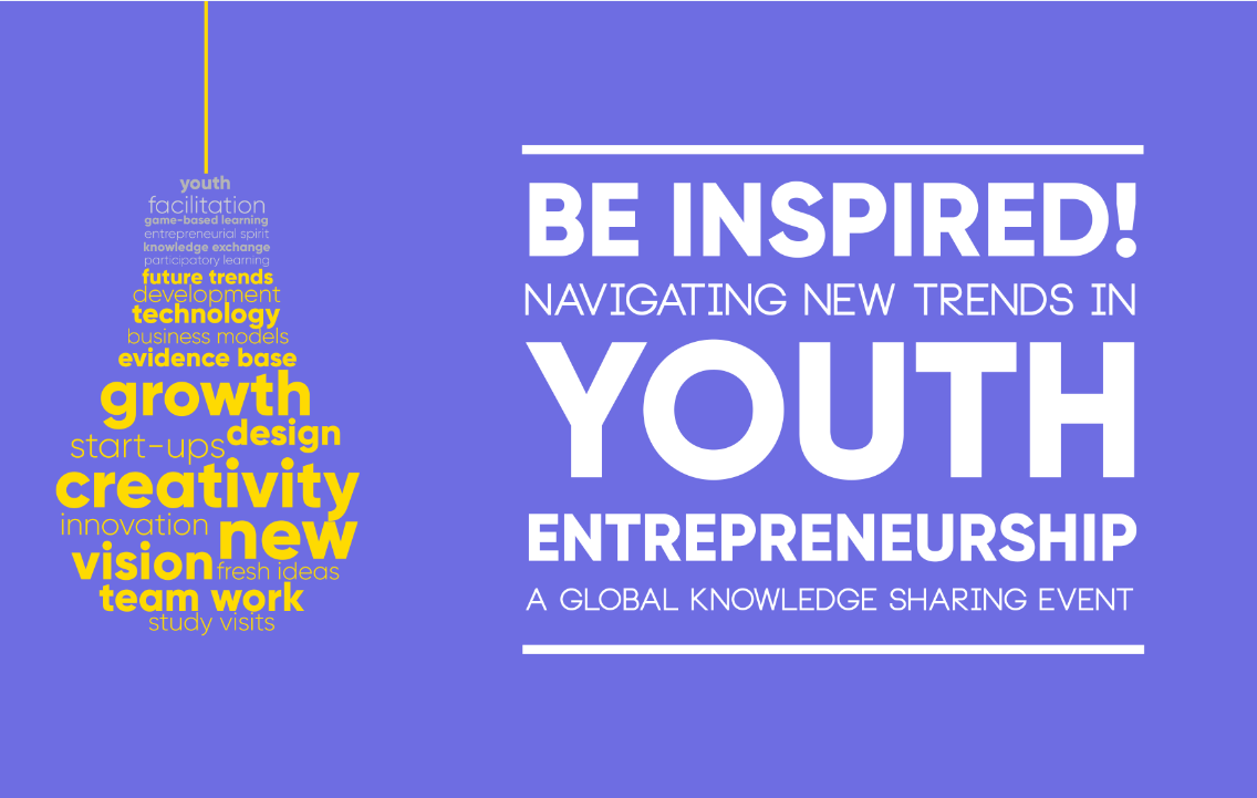 news articles and events on youth employment youth employment be inspired navigating new trends in youth entrepreneurship a global knowledge sharing event