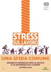 Manifesto del tema per questa giornata: «Stress sul lavoro: una sfida comune»
