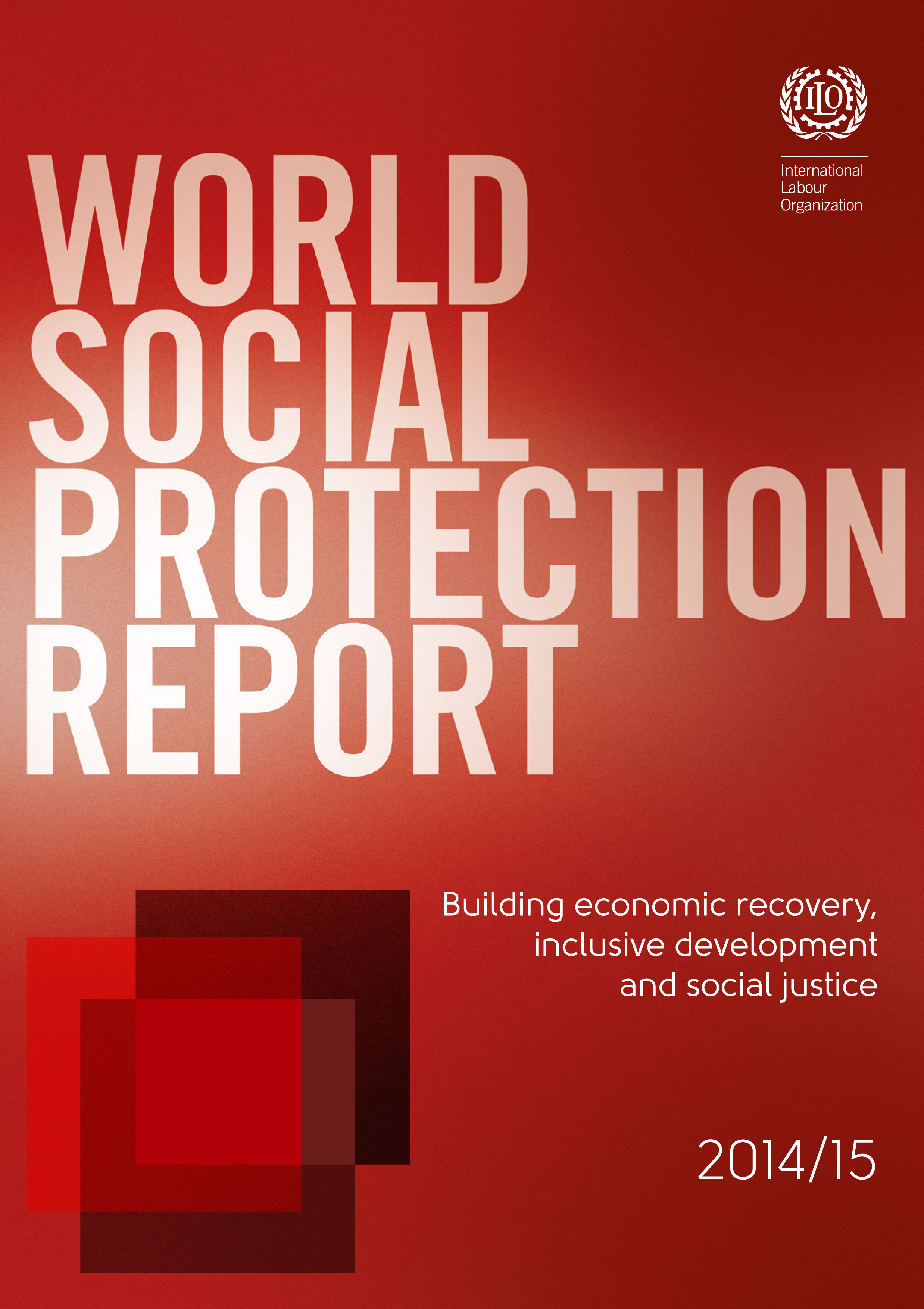 World Social Protection Report 2014-15