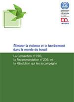 Éliminer la violence et le harcèlement dans le monde du travail: La Convention n 190, la Recommandation n 206, et la Résolution qui les accompagne