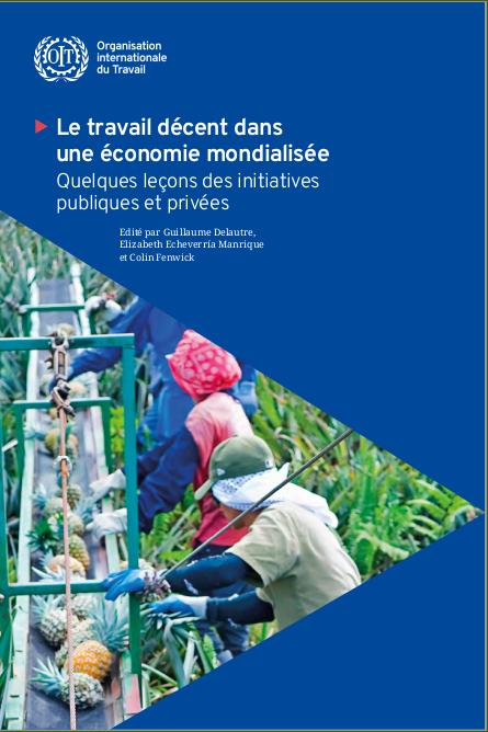 Vignette document Le  travail décent dans une économie mondialisée : quelques leçons des initiatives publiques et privées