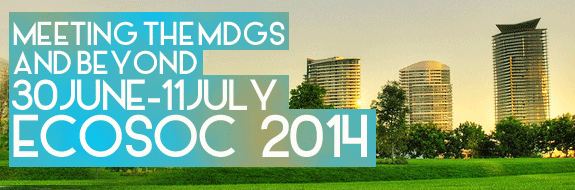 ECOSOC 2014 30 June - 11 July Meeting the MDGs and beyond