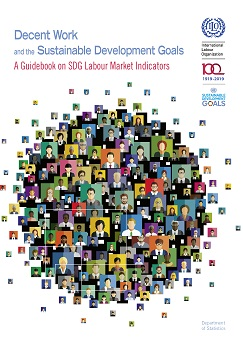 Decent Work and the Sustainable Development Goals: A Guidebook on SDG Labour Market Indicators