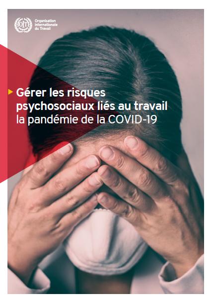 Gérer les risques psychosociaux liés au travail la pandémie de la COVID-19